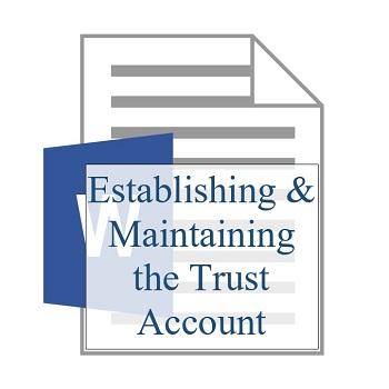 Establishing & Maintaining the Trust Account 350