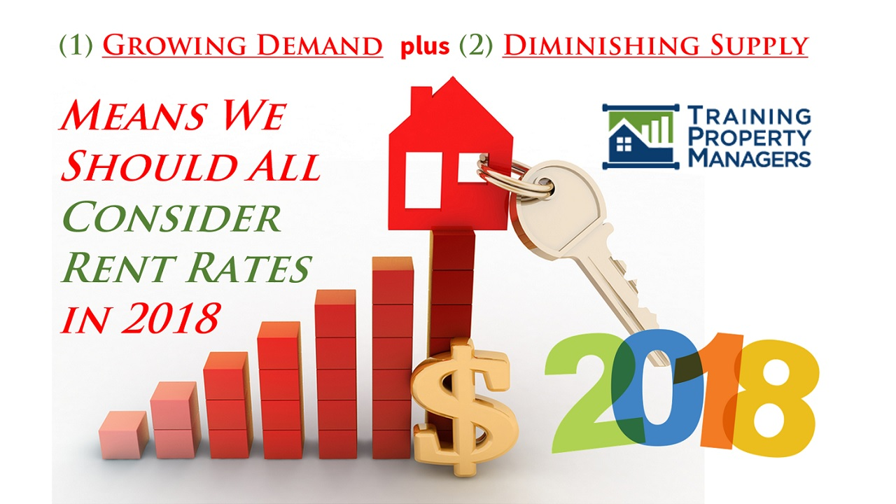 Growing Demand plus Diminishing Supply Means We Should All Consider Rent Rates in 2018 NARPM 2018 Training Property Managers