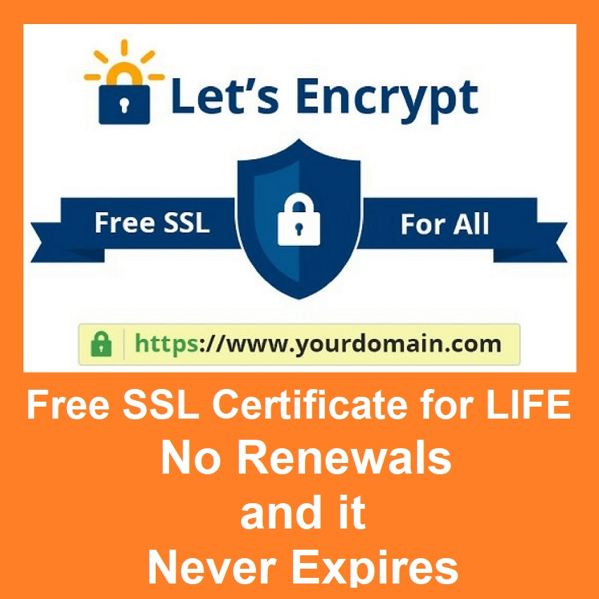 Free Ssl Certificate For Life No Renewals And Never Expires