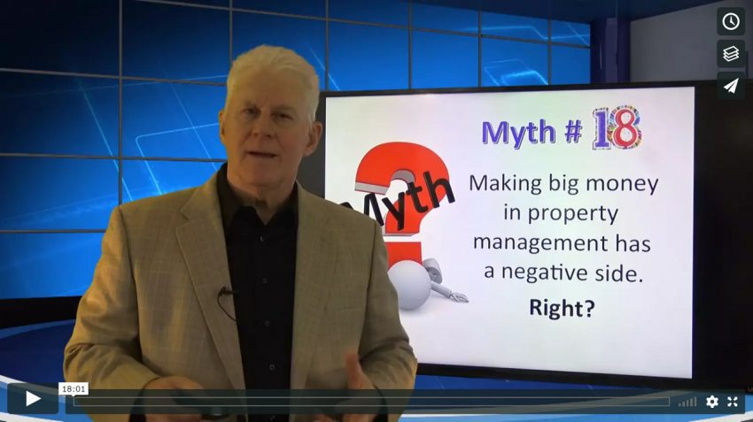 Myth 18 Making Big Money in Property Management has a Negative Side RIGHT