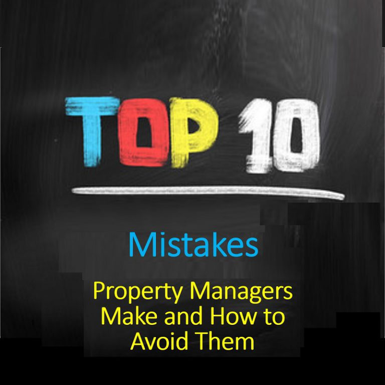 Top TEN Mistakes Property Managers Make and How to Avoid Them