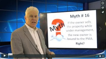 Myth 16 If the Owner Sells the Property while under Management the new Owner is Bound to the PMA RIGHT