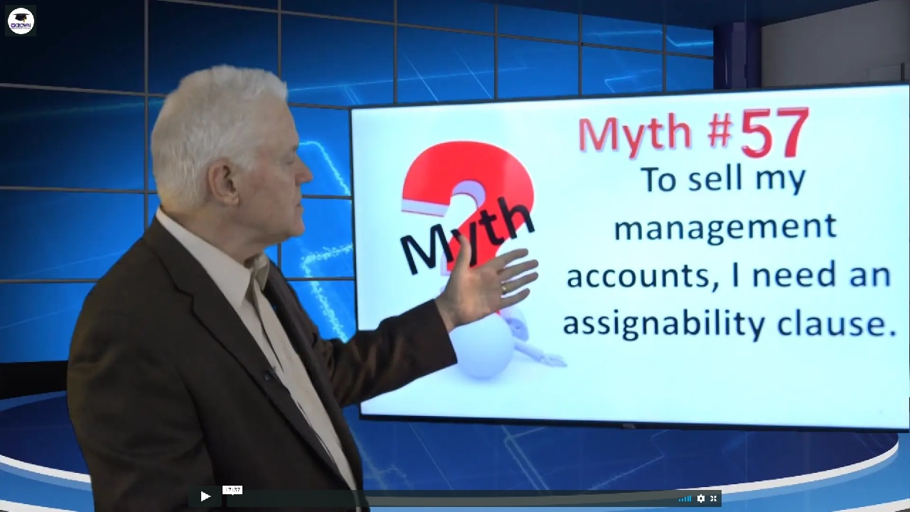 Myth # 57 To Sell My Management Accounts I need an Assignability Clause! Right?