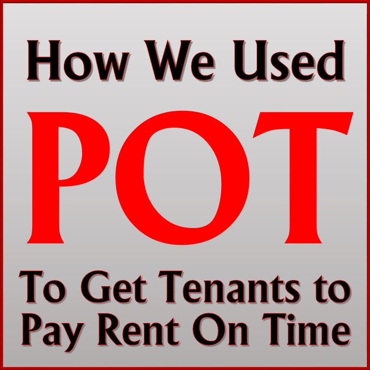How We Used POT to To Get Tenants to Pay Rent On Time