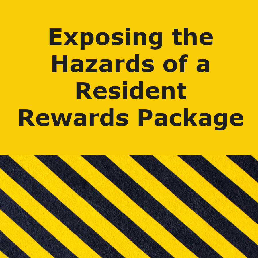 Exposing the hazards of a resident rewards package